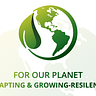 For Our Planet Adapting and Growing-Resilience
